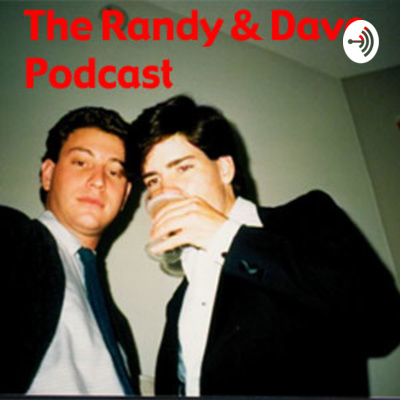 2019 The Randy & Dave Podcast